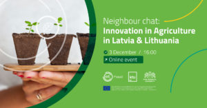 Neighbour chat: Innovation in Agriculture in LT/LV